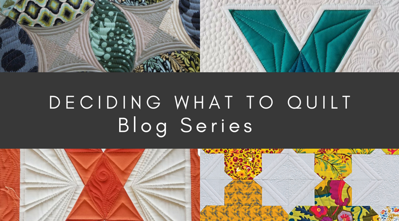 deciding what to quilt blog series