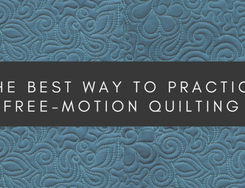The Absolute Best Way to Practice Free-motion Quilting