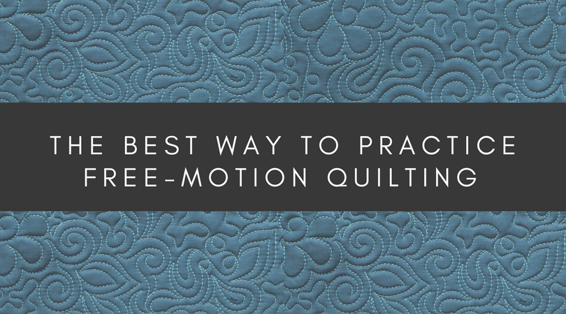 the best way to practice machine quilting