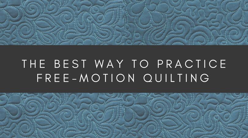 the best way to practice machine quilting