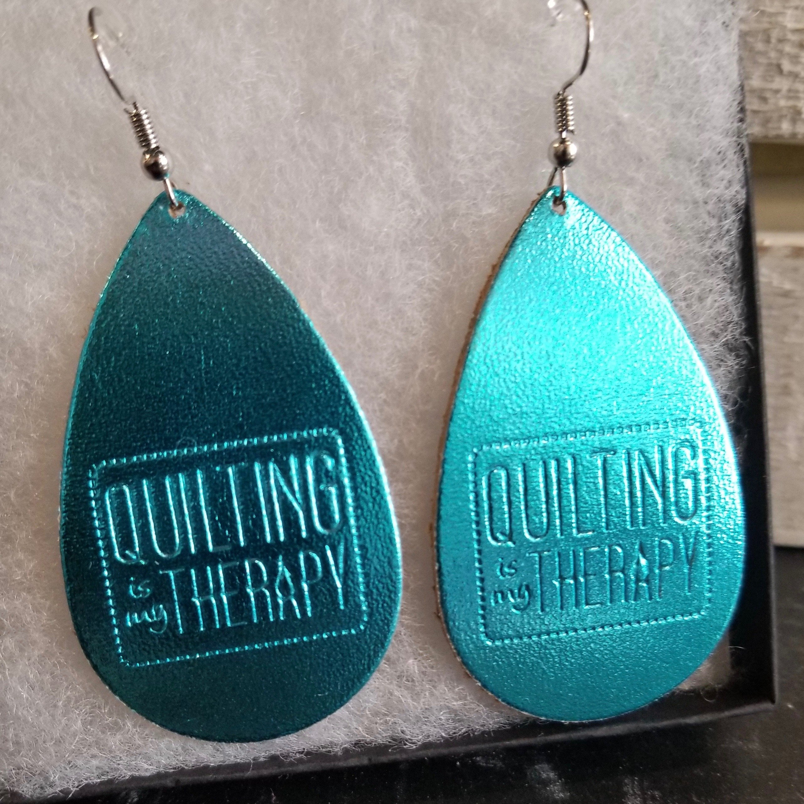 """""""Quilting Is My Therapy""""  Shiny Blue Leather Earrings"""