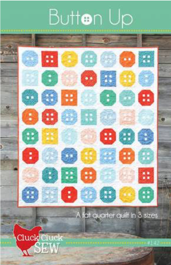 Button Up Quilt Pattern by Cluck Cluck Sew