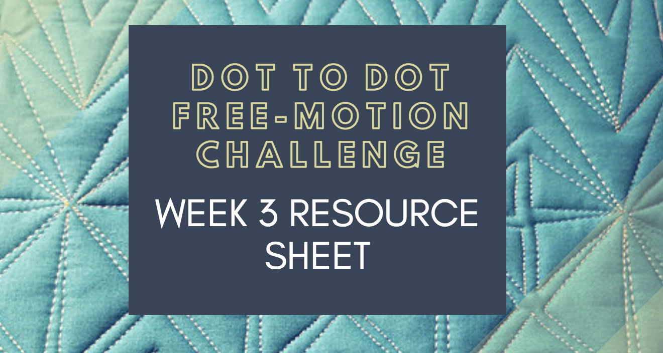 Week 3 FREE Tip Sheet and Diagrams Dot to Dot Free-motion Challenge Quilting Along