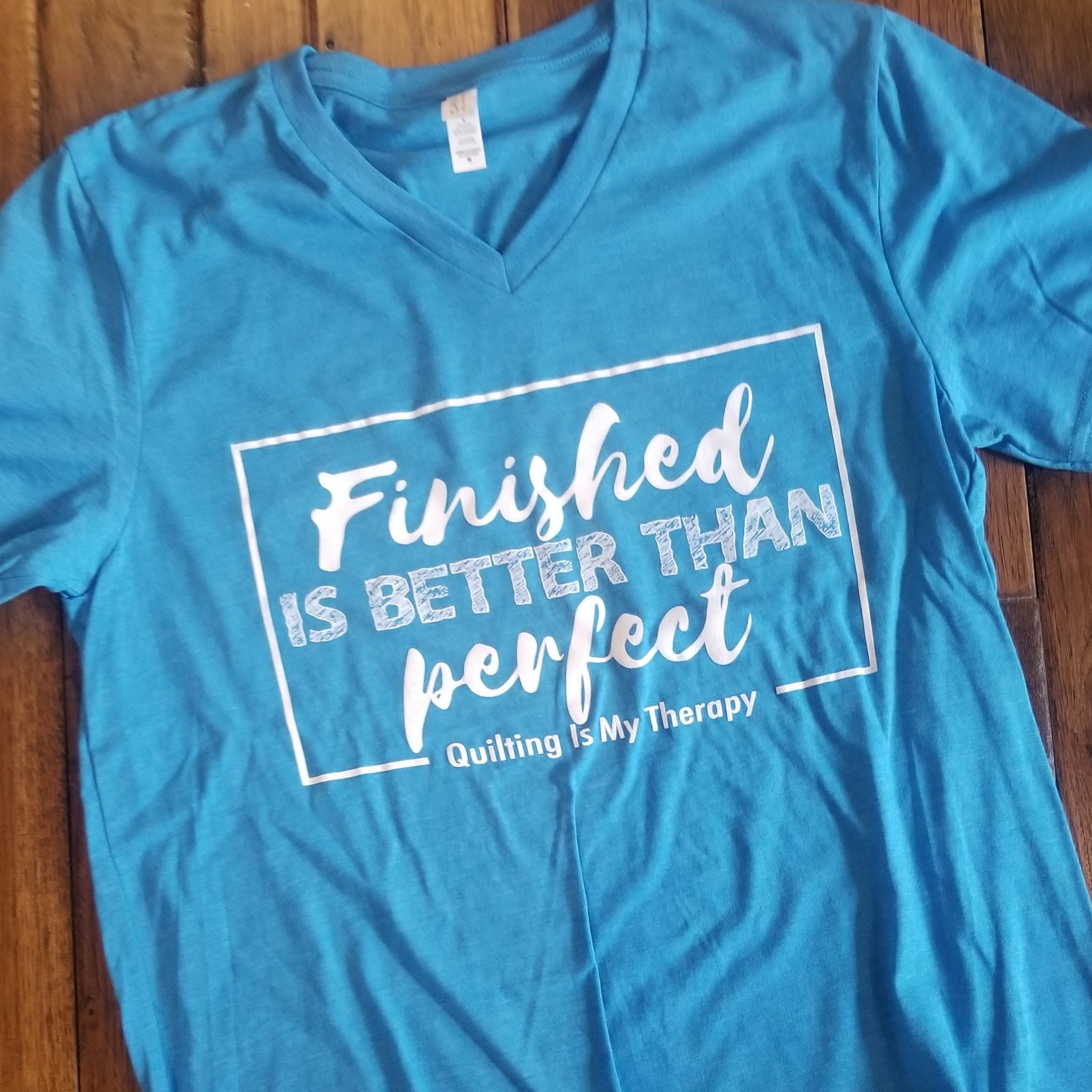 """""""Finished Is Better Than Perfect"""" Quilting Is My Therapy"""
