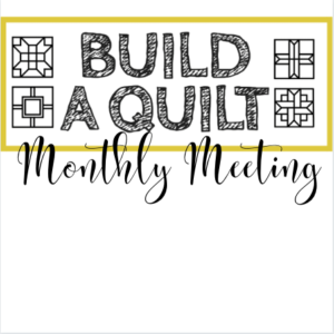 build a quilt monthly meeting
