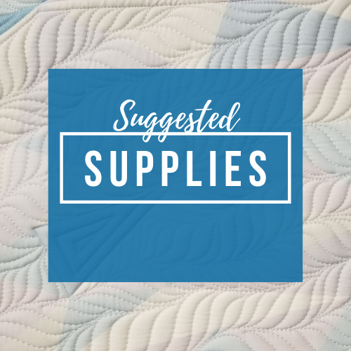 Suggested Machine Quilting Supplies