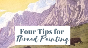 four tips for thread painting from quilting is my therapy