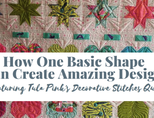 How One Simple Shape Can Create Amazing Quilting Designs