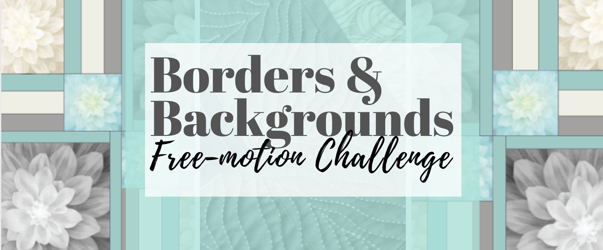 borders and backgrounds fmq challenge