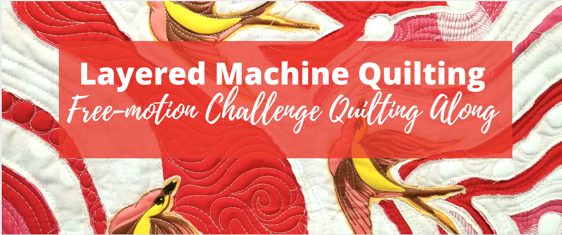 layered free-motion challenge quilting along