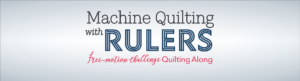 machine quilting with rulers free-motion challenge quilting along