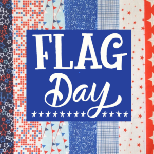 flag day for build a quilt