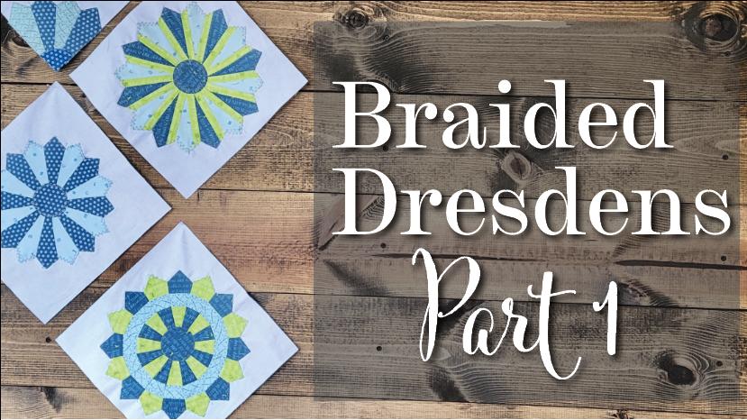braided Dresdens