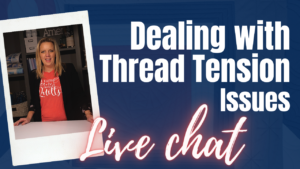 thread tension issues, live chat