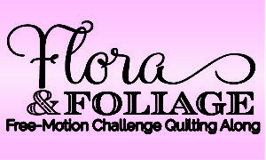 flora and foliage free-motion challenge quilting along