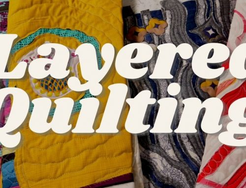 Create Stunning Projects with Layered Machine Quilting