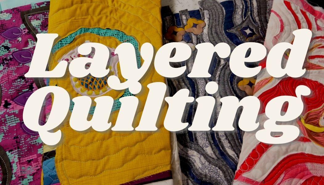 layered machine quilting